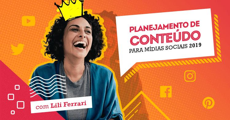 Planejamento de Conteúdo para Mídias Sociais - com Liliane Ferrari!