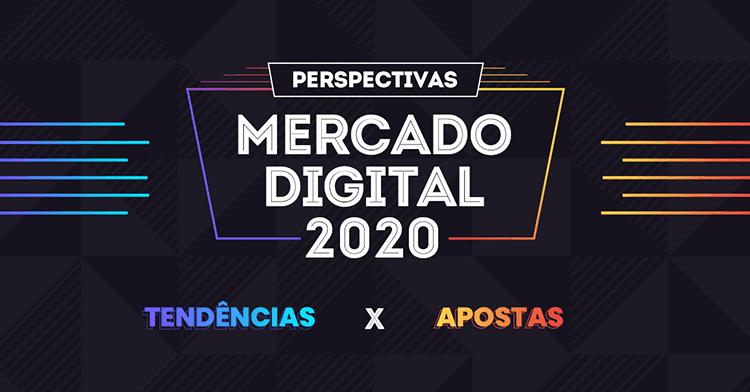 Perspectivas para o Mercado Digital 2020