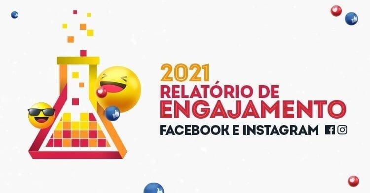 Relatório de Engajamento Facebook e Instagram 2021