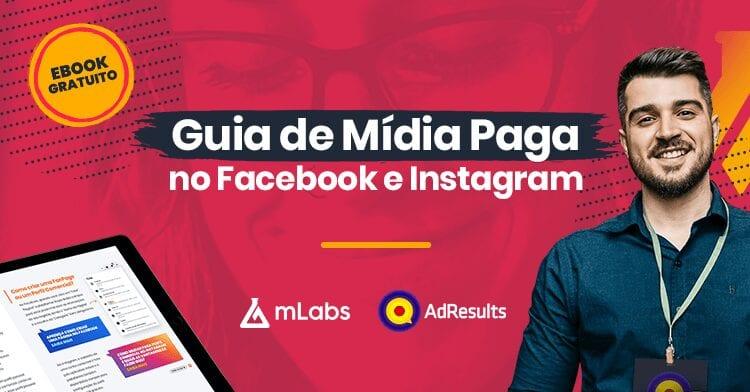 Guia de mídia paga no Facebook e Instagram