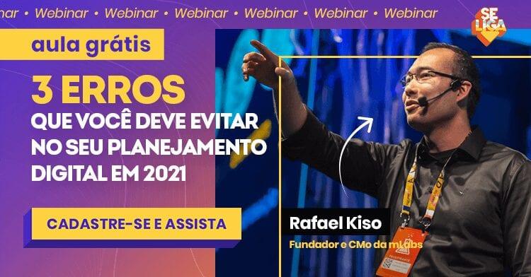 Webinar: 3 erros que você deve evitar no seu planejamento em 2021 - Rafael Kiso