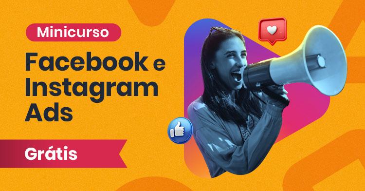 Minicurso Gratuito Facebook e Instagram Ads
